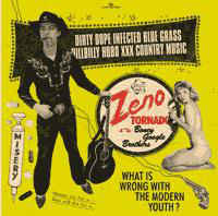 Zeno Tornado And The Boney Google Brothers - Dirty Dope Infected Blue Grass Hillbilly Hobo XXX Country Music