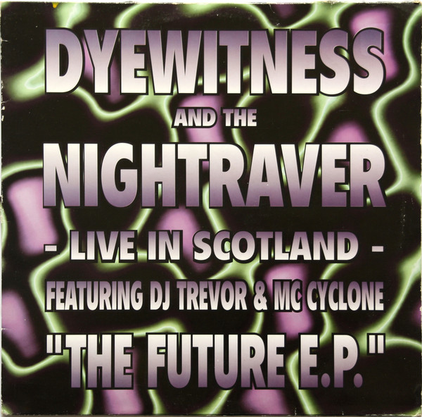 Dyewitness - The Future E.P. (Live In Scotland)