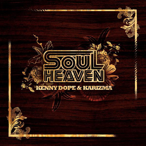 Karizma - Soul Heaven Presents Kenny Dope & Karizma