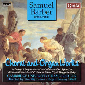 Samuel Barber - Choral And Organ Works