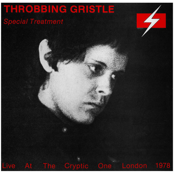 Throbbing Gristle - Special Treatment - Live At The Cryptic One London 1978
