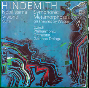 Paul Hindemith - Nobilissima Visione Suite / Symphonic Metamorphoses On Themes By Weber