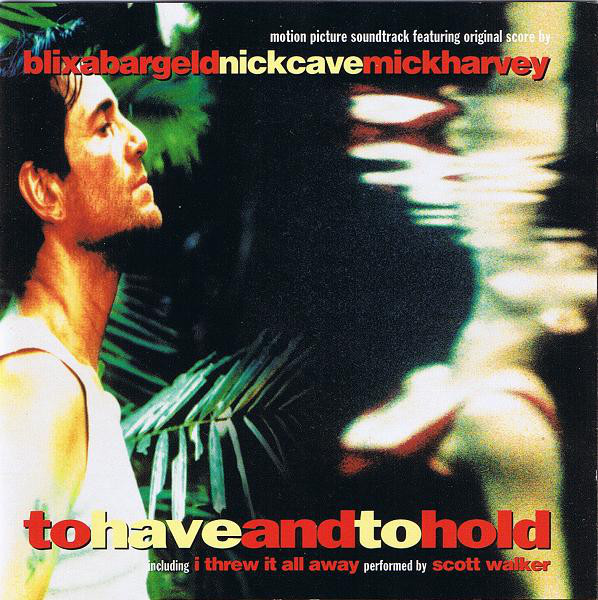 Nick Cave - To Have And To Hold (Original Motion Picture Soundtrack)