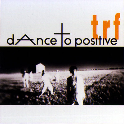 TRF - Dance To Positive