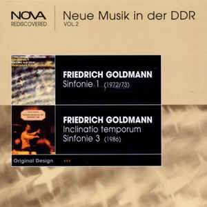 Friedrich Goldmann - Sinfonie 1 & 3 / Inclinatio Temporum