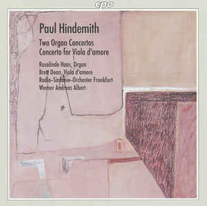 Paul Hindemith - Two Organ Concertos / Concerto For Viola D'Amore