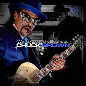 Chuck Brown - We're About The Business
