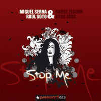 Raul Soto & Miguel Serna - Stop Me cover of release
