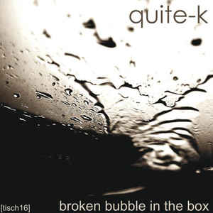 Quite-K - Broken Bubble In The Box cover of release