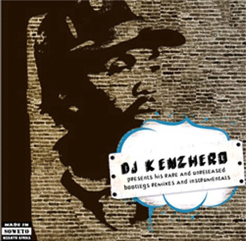 DJ Kenzhero - His Rare And Unreleased Bootlegs, Remixes And Instrumentals