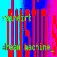 dust_in - Raindirt Dust_in's Dream Machine