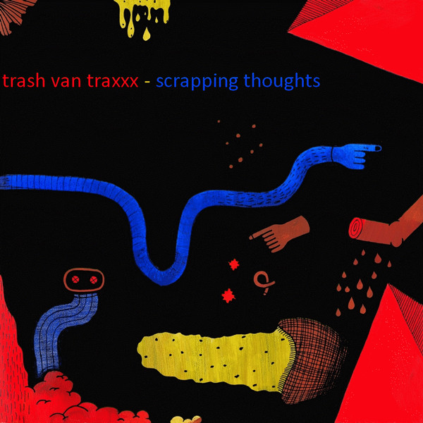 Trash Van Traxxx - Scrapping Thoughts