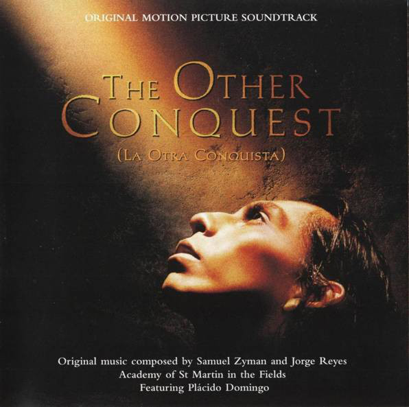 Jorge Reyes - The Other Conquest (La Otra Conquista) - Original Motion Picture Soundtrack