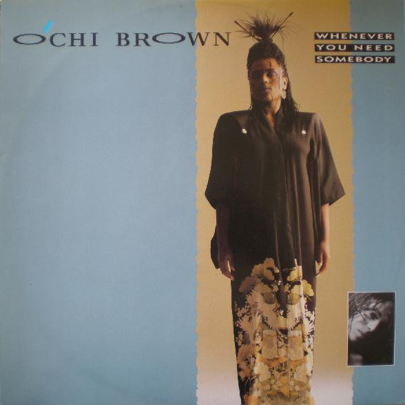 O'Chi Brown - Whenever You Need Somebody