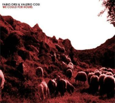 Fabio Orsi & Valerio Cosi - We Could For Hours