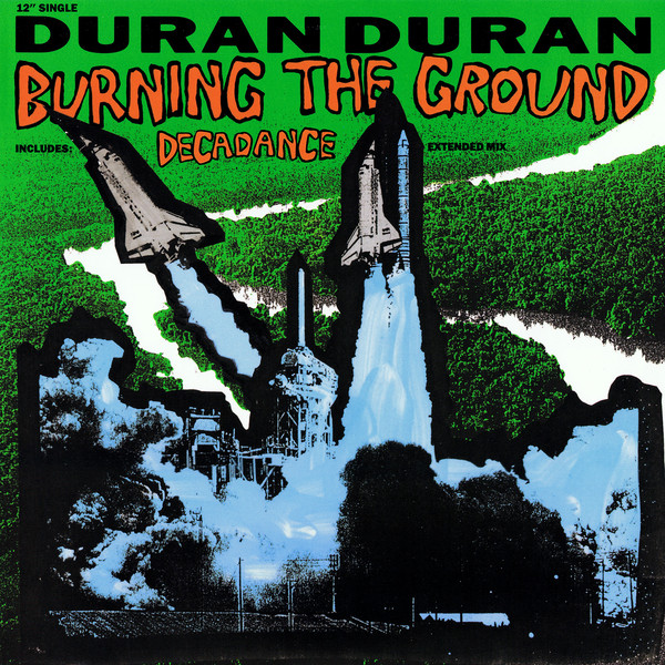 Duran Duran - Burning The Ground / Decadance