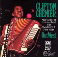 Clifton Chenier - Out West