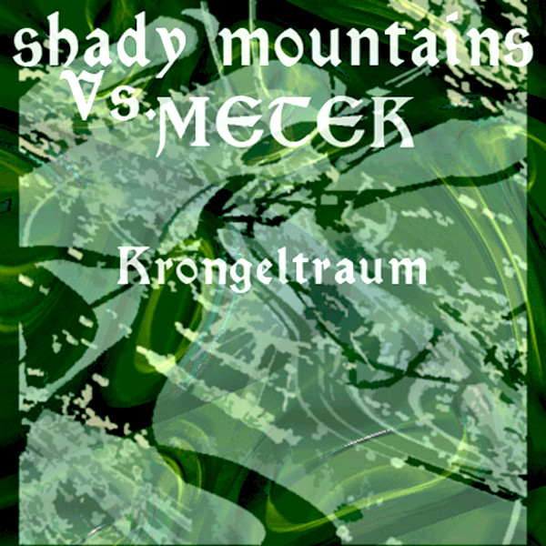Shady Mountains - Krongeltraum