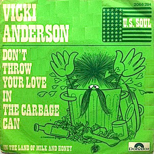 Vicki Anderson - Don't Throw Your Love In The Garbage Can / In The Land Of Milk And Honey