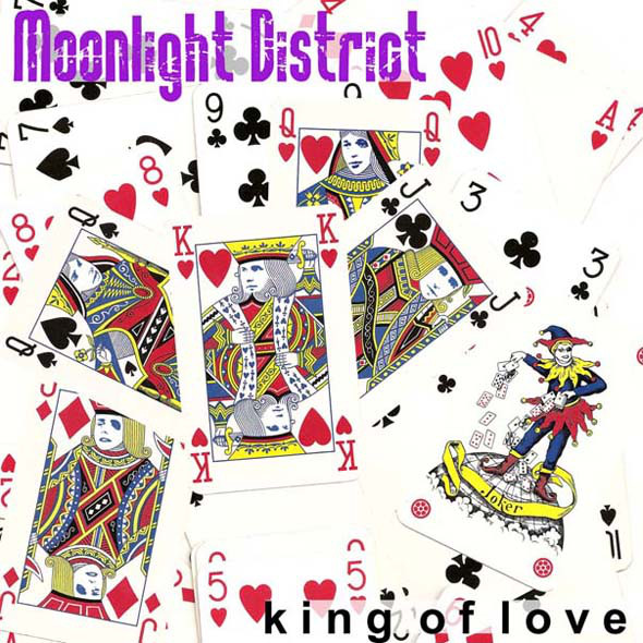 Moonlight District - King Of Love