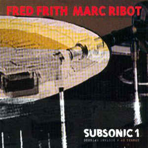 Fred Frith, Marc Ribot - Sounds Of A Distant Episode cover of release