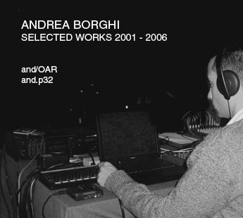 Andrea Borghi - Selected Works 2001 - 2006