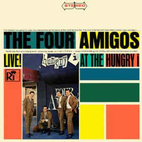 Four Amigos, The - Live! At The Hungry I