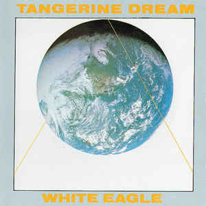 Tangerine Dream - White Eagle cover of release