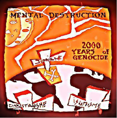 Mental D-struction - 2000 Years Of Genocide
