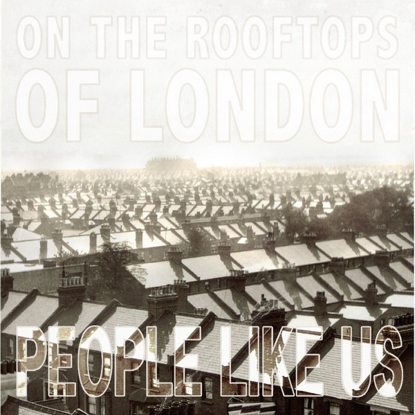 People Like Us - On The Rooftops Of London
