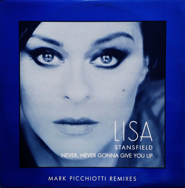 Lisa Stansfield - Never, Never Gonna Give You Up (Mark Picchiotti Remixes)