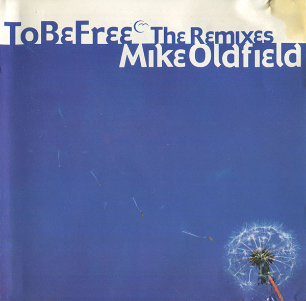 Mike Oldfield - To Be Free (The Remixes)