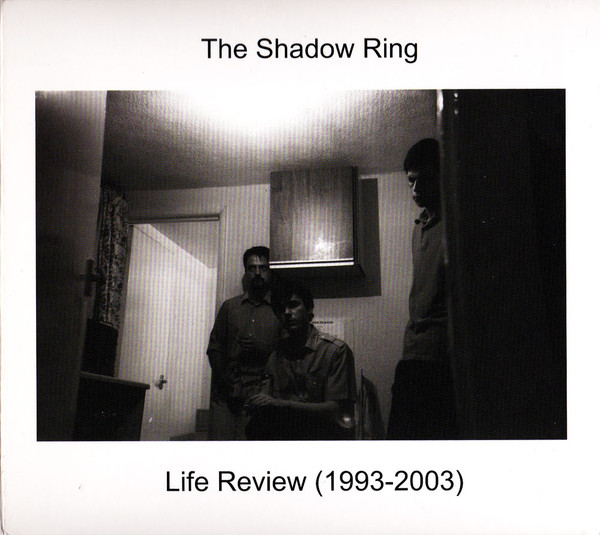 Shadow Ring, The - Life Review (1993-2003)