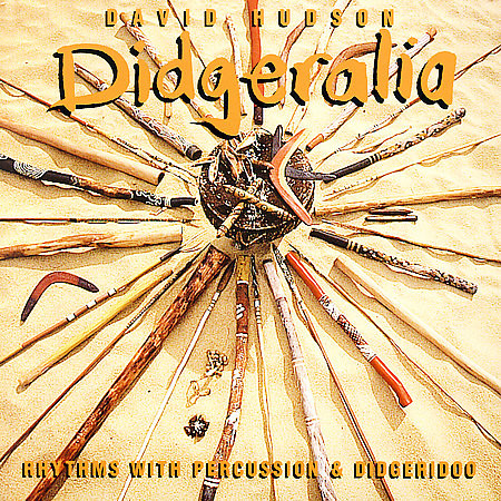 David Hudson - Didgeralia - Rhythms With Percussion & Didgeridoo