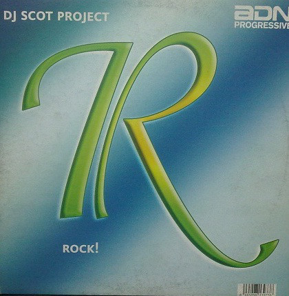 DJ Scot Project - R (Rock!)