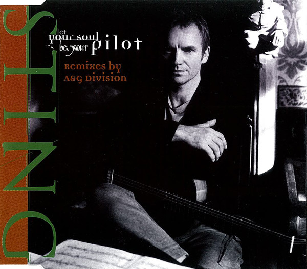 Sting - Let Your Soul Be Your Pilot (Remixes By A&G Division)