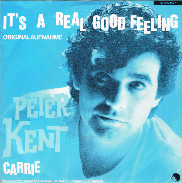 Peter Kent - It's A Real Good Feeling / Carrie