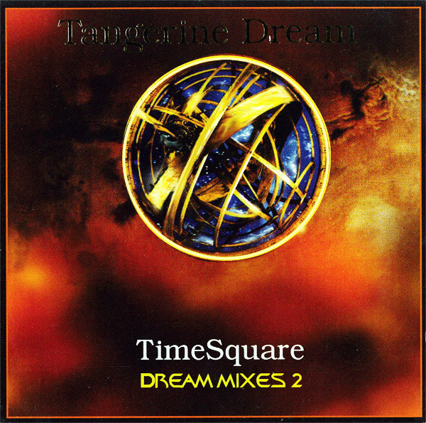 Tangerine Dream - Dream Mixes Vol. 2: TimeSquare