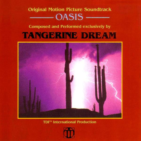 Tangerine Dream - Oasis (Original Motion Picture Soundtrack)