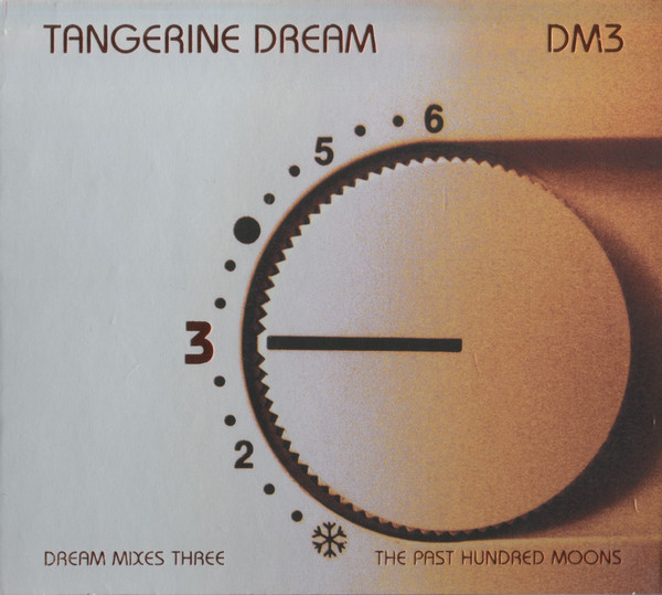 Tangerine Dream - Dream Mixes Three: The Past Hundred Moons