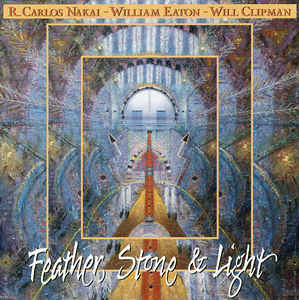 R. Carlos Nakai - William Eaton - Will Clipman, Nawang Khechog - Feather, Stone & Light cover of release