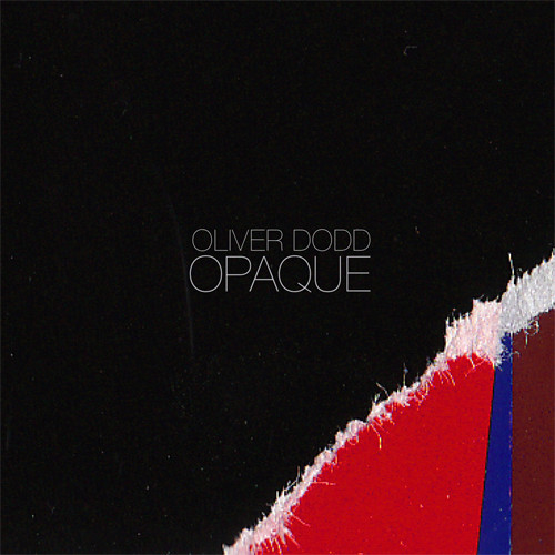 Oliver Dodd - Opaque