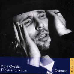 Moni Ovadia, Theaterorchestra - Dybbuk cover of release