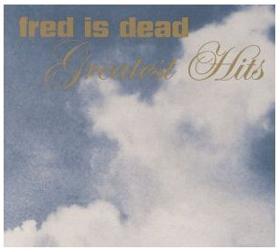 Fred Is Dead - Greatest Hits