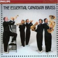 Canadian Brass, The - The Essential Canadian Brass