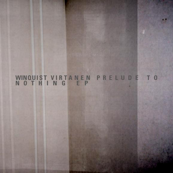 Winquist Virtanen - Prelude To Nothing EP
