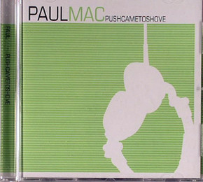 Paul Mac - Push Came To Shove