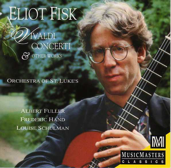 Eliot Fisk - Vivaldi Concerti & Other Works