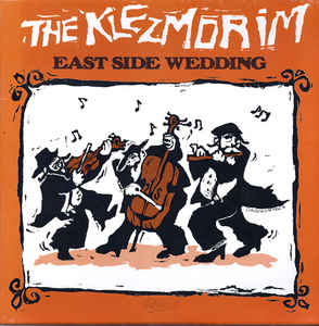 Klezmorim, The - East Side Wedding cover of release