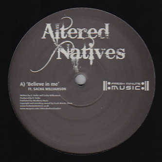 Altered Natives - Believe In Me